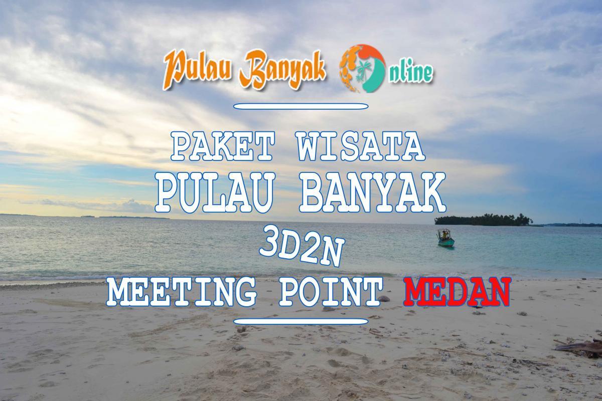 Paket Wisata Pulau Banyak 3 Hari 2 Malam Start Medan
